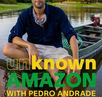 The River People of the Amazon | Unknown Amazon with Pedro Andrade